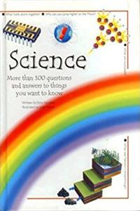 Science: More Than 100 questions and answers to things you want to know