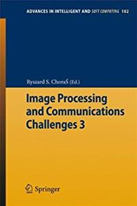 Image Processing & Communications Challenges 3 (Advances in Intelligent ...