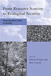 From Resource Scarcity to Ecological Security: Exploring New Limits to Grow ...