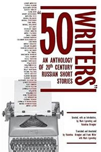 50 Writers: An Anthology of 20th Century Russian Short Stories (Cultural Sy ...
