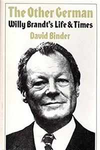 The other German: Willy Brandt's life & times