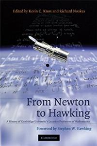 From Newton to Hawking: A History of Cambridge University's Lucasian Profes ...