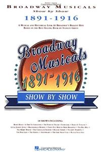 Broadway Musicals Show By Show 1891-1916