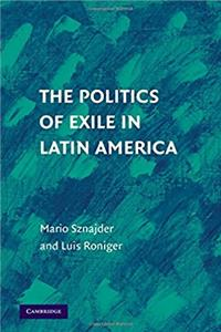 The Politics of Exile in Latin America