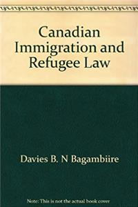 Canadian Immigration and Refugee Law