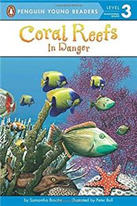 Coral Reefs: In Danger (Penguin Young Readers, Level 3)