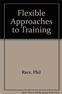 Flexible Approaches to Training
