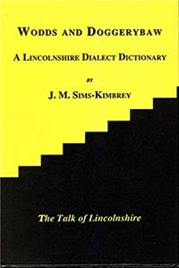 Wodds and Doggerybaw: Lincolnshire Dialect Dictionary