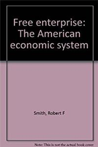an analysis of the american breakdown of the free enterprise system and the economic depression The essential american soul is hard, isolate, stoic, and a killer it has never yet melted ― dh lawrence, studies in classic american literature he who does not travel, who does not read, who.