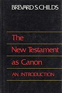 The New Testament As Canon: An Introduction