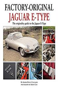 Jaguar E-Type: The Originality Guide to the Jaguar E-Type  (Factory-Origina ...
