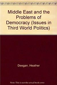 The Middle East and Problems of Democracy (Issues in Third World Politics)