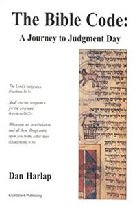 The Bible Code : A Journey to Judgment Day