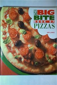 The Big Bite Book of Pizzas