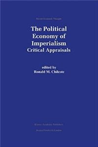 The Political Economy of Imperialism: Critical Appraisals (Recent Economic  ...