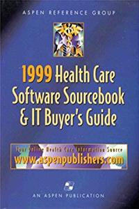 Health Care Software Sourcebook and IT Buyers Guide 1999