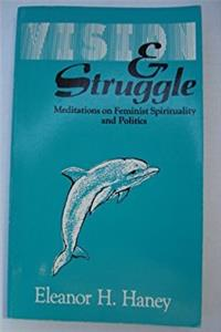 Vision and Struggle: Meditations on Feminist Spirituality and Politics