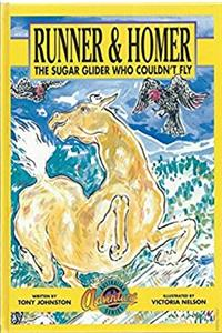 Runner and homer: The sugar glider who couldn't fly [Australian adventure s ...
