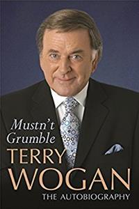 Mustn't Grumble: The Autobiography