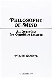 Philosophy of Mind: An Overview for Cognitive Science (Tutorial Essays in C ...