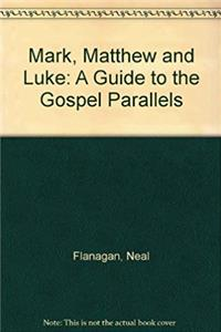 Mark, Matthew and Luke: A Guide to the Gospel Parallels