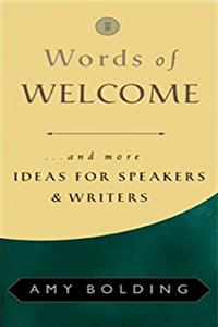 Words of Welcome: And More Ideas for Speakers and Writers (Ready-To-Go Books)
