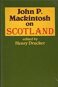 John P. Mackintosh on Scotland