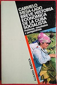 Breve historia economica de la Cuba socialista / Brief economic history of  ...