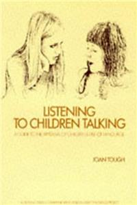 Listening to Children Talking: A Guide to the Appraisal of Children's Use of Language