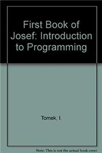First Book of Josef: Introduction to Programming