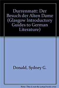 "Durrenmatt: ""Der Besuch der Alten Dame"" (Glasgow Introductory Guides to German Literature)"