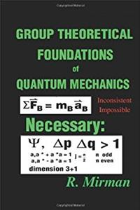 Group Theoretical Foundations of Quantum Mechanics