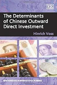 The Determinants of Chinese Outward Direct Investment (New Horizons in Inte ...