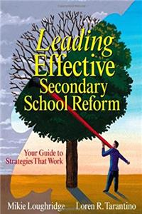 Leading Effective Secondary School Reform: Your Guide to Strategies That Wo ...