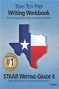 TEXAS TEST PREP Writing Workbook STAAR Writing Grade 4