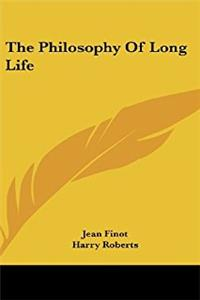 The Philosophy Of Long Life