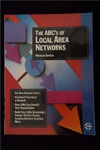 The ABC's of Local Area Networks