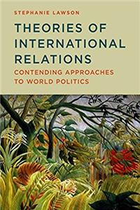 Theories of International Relations: Contending Approaches to World Politic ...