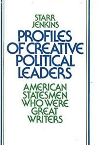 Profiles of creative political leaders: American statesmen who were great writers