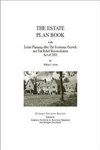 The Estate Plan Book: With Estate Planning After The Economic Growth and Ta ...