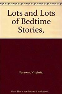 Lots and Lots of Bedtime Stories,