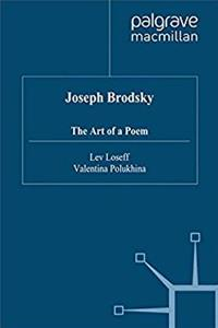 Joseph Brodsky: The Art of a Poem