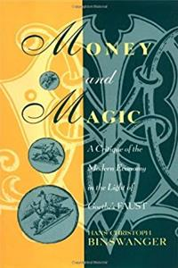 Money and Magic: A Critique of the Modern Economy in the Light of Goethe's  ...