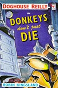 Doghouse Reilly in Donkeys Don't Just Die (Red Fox Younger Fiction)