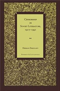 Censorship in Soviet Literature, 1917-1991