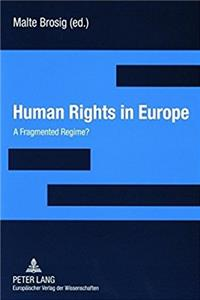 Human Rights in Europe: A Fragmented Regime?