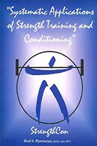 Systematic Applications of Strength Training and Conditioning