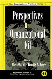 Perspectives on Organizational Fit (SIOP Organizational Frontiers Series)