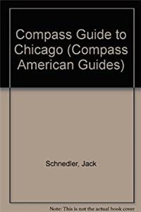 Compass American Guides : Chicago