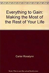 Everything to Gain-LTD: Making the Most of the Rest of Your Life